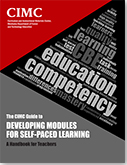 Cover for The CIMC Guide to Developing Modules for Self-Paced Learning