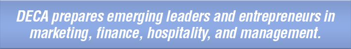 DECA prepares emerging leaders and entrepreneurs in marketing, finance, hospitality, and management.
