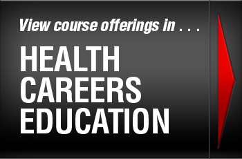 View course offerings in . . . Health Careers Education